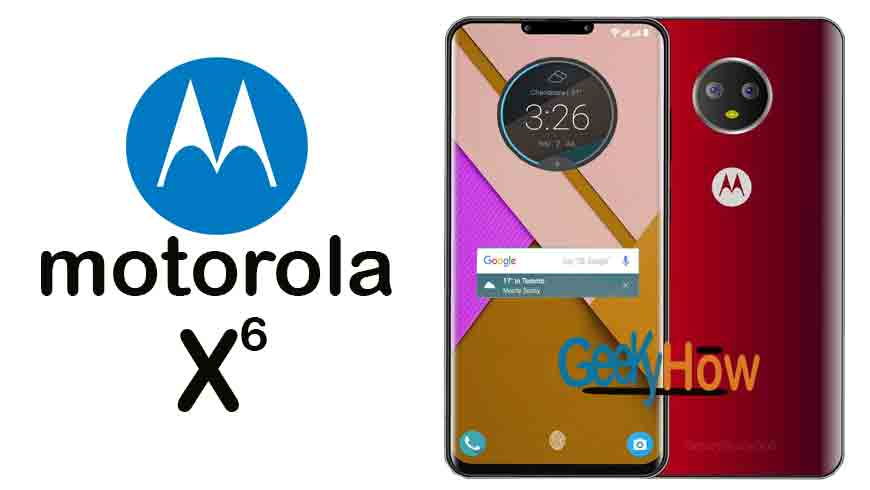 Moto X6 entering into the market in 2019, its specifications, performance and price we know so far