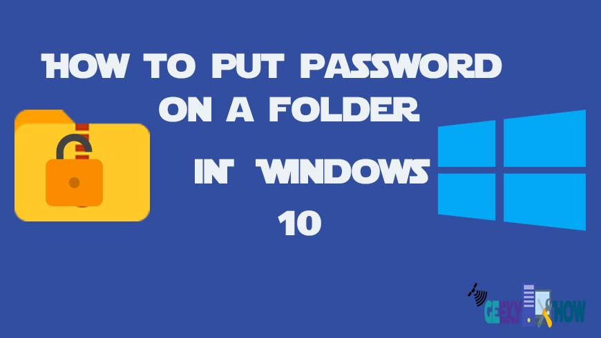 How to password protect a folder in windows 10: A to Z guide